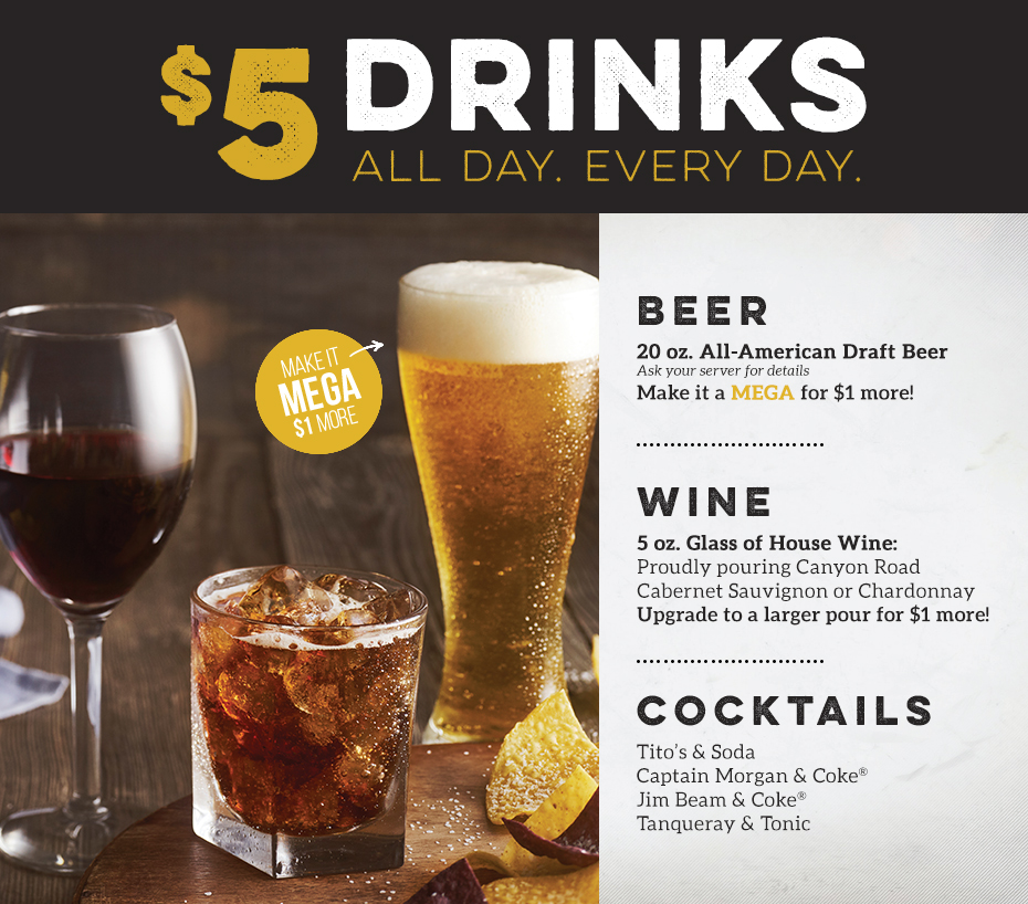 Four dollar daily drink specials, all day everyday.